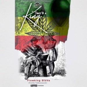 Flowking Stone - Slave To A King (Reggae Version)